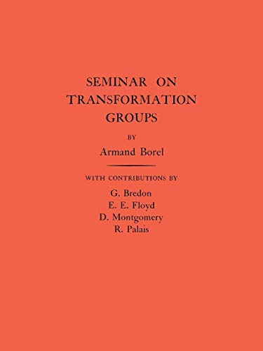 Seminar on Transformation Groups. (AM-46), Volume 46: Borel, Armand; Borel,