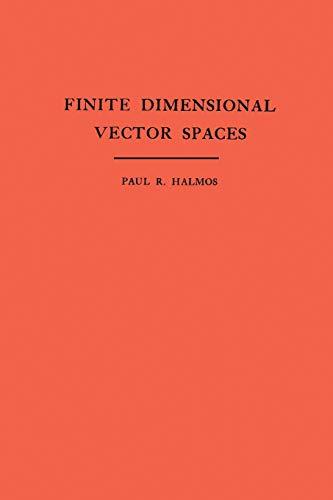 9780691090955: Finite Dimensional Vector Spaces. (AM-7), Volume 7 (Annals of Mathematics Studies)