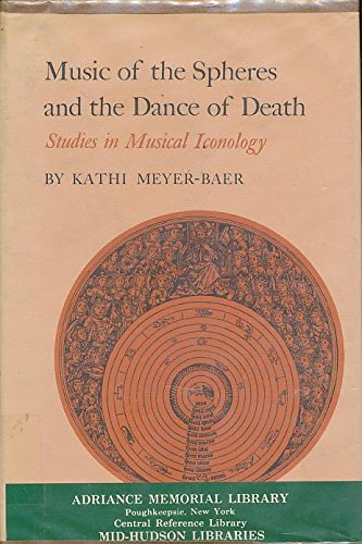 Music of the Spheres and the Dance of Death: Studies in Musical Iconology (Princeton Legacy Library...