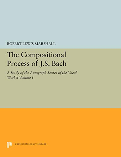 Compositional Process of J.S. Bach (Princeton Studies in Music) (2 Volume Set): Marshall, Robert ...