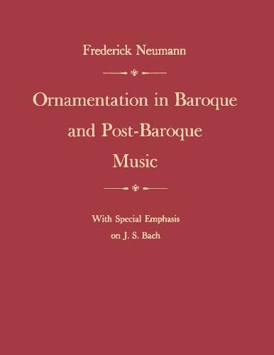 9780691091235: Ornamentation in Baroque and Post-Baroque Music, with Special Emphasis on J.S. Bach