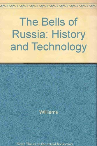9780691091310: The Bells of Russia: History and Technology (Princeton Legacy Library)