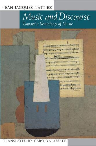 9780691091365: Music and Discourse: Toward a Semiology of Music