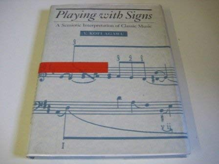 9780691091389: Playing with Signs: A Semiotic Interpretation of Classic Music: Semiotic Interpretation of Classical Music (Princeton Legacy Library)