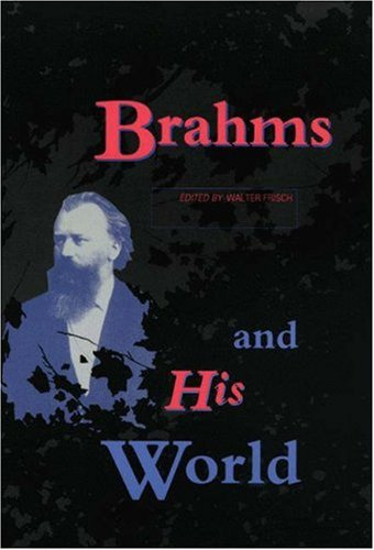 9780691091396: Brahms and His World (Bard Music Festival)