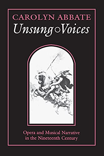 9780691091402: Unsung Voices: Opera and Musical Narrative in the Nineteenth Century (Princeton Studies in Opera)