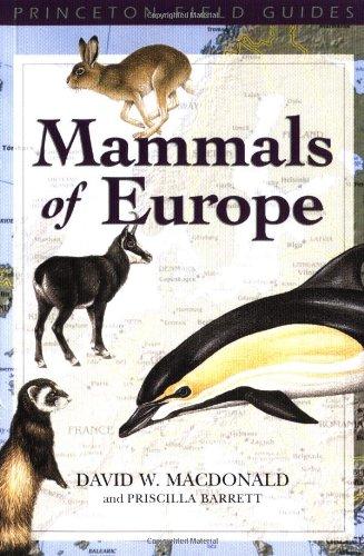 Mammals of Europe (Princeton Field Guides): David W. Macdonald