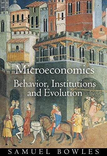 Microeconomics: Behavior, Institutions, and Evolution (The Roundtable Series in Behavioral Economics) (0691091633) by Bowles, Samuel