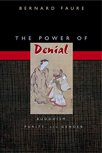 9780691091709: The Power of Denial: Buddhism, Purity, and Gender (Buddhisms: A Princeton University Press Series)