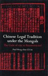 9780691092379: Chinese Legal Tradition Under the Mongols: The Code of 1291 as Reconstructed (Studies in East Asian Law)