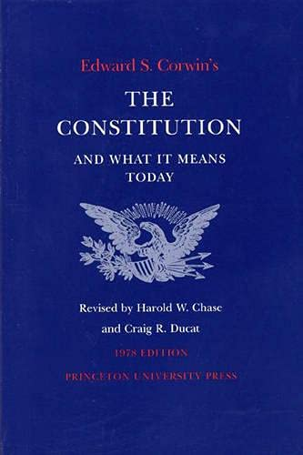 9780691092409: Edward S. Corwin's Constitution and What It Means Today