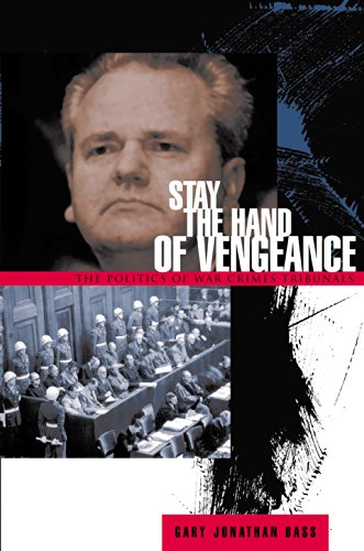 9780691092782: Stay the Hand of Vengeance: The Politics of War Crimes Tribunals