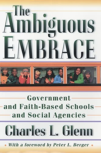 9780691092805: The Ambiguous Embrace: Government and Faith-Based Schools and Social Agencies (New Forum Books)