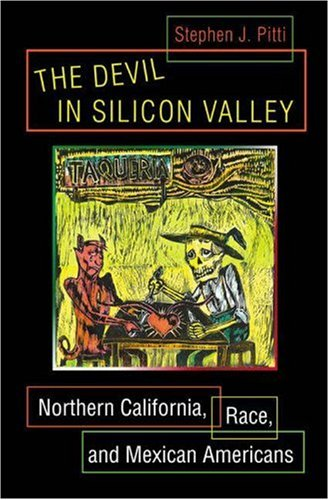 9780691092874: The Devil in Silicon Valley: Northern California, Race, and Mexican Americans