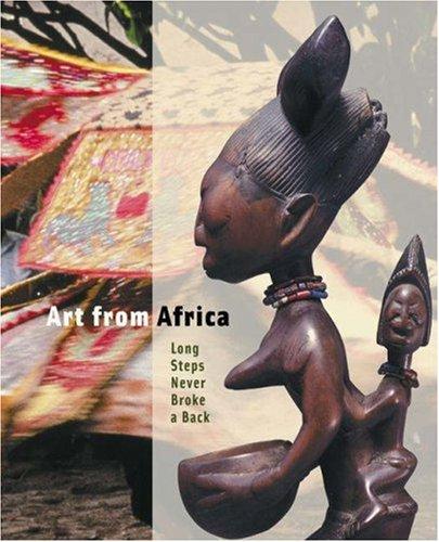 9780691092959: Art from Africa: Long Steps Never Broke a Back