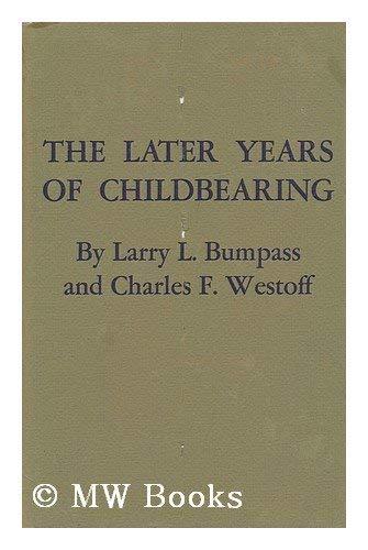 The Later Years of Childbearing: Bumpass, Larry L.