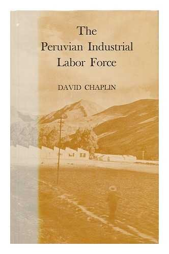 The Peruvian Industrial Labor Force: Chaplin, David
