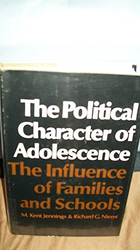 The Political Character of Adolescence: The Influence of Families and Schools (Princeton Legacy ...