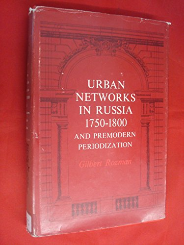 9780691093642: Urban Networks in Russia, 1750-1800, and Pre-modern Periodization