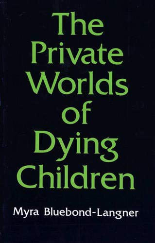 9780691093741: The Private Worlds of Dying Children