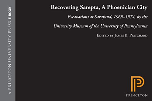 Recovering Sarepta, A Phoenician City.: James B. Pritchard.
