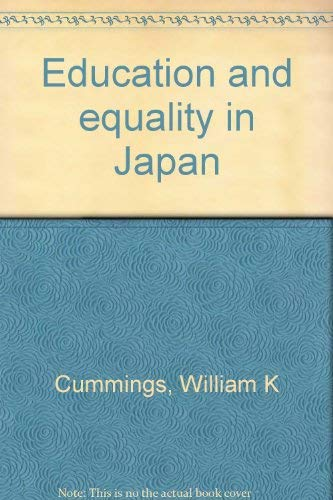 Education and equality in Japan: Cummings, William K