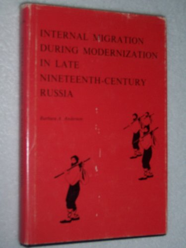 9780691093864: Internal Migration During Modernization in Late Nineteenth-Century Russia (Princeton Legacy Library)