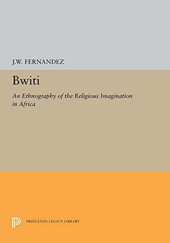 9780691093901: Bwiti: An ethnography of the religious imagination in Africa