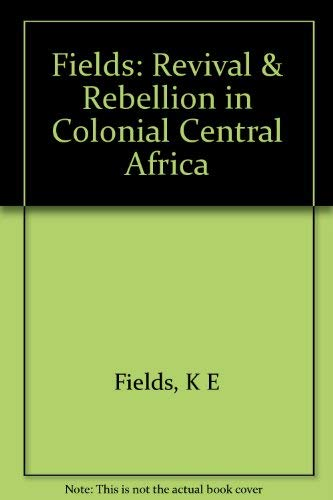9780691094090: Revival and Rebellion in Colonial Central Africa
