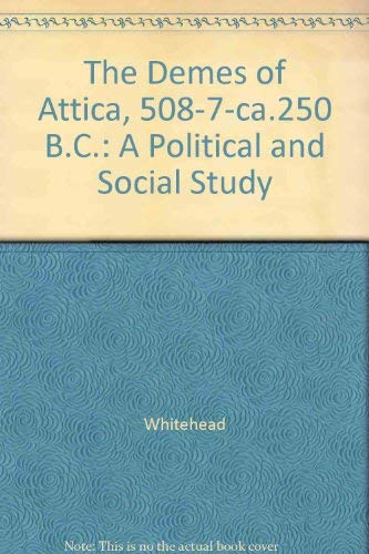9780691094120: The Demes of Attica, 508/7 -ca. 250 B.C.: A Political and Social Study (Princeton Legacy Library)