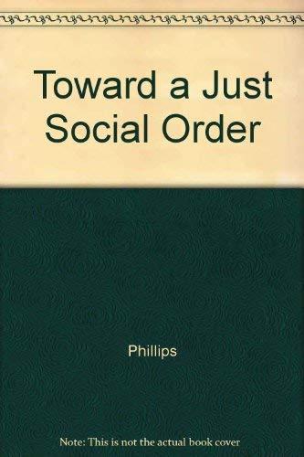 Toward a just social order.: Phillips, Derek L.
