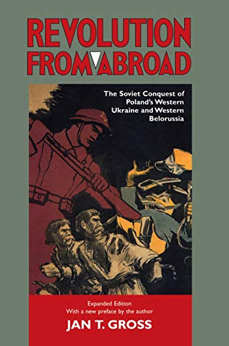 9780691094335: Revolution from Abroad: The Soviet Conquest of Poland's Western Ukraine and Western Belorussia