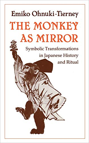 9780691094342: The Monkey as Mirror: Symbolic Transformations in Japanese History and Ritual