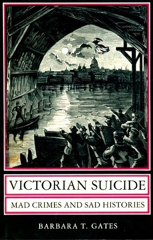 9780691094373: Victorian Suicide: Mad Crimes and Sad Histories