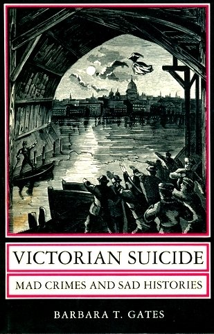 Victorian Suicide: Mad Crimes and Sad Histories