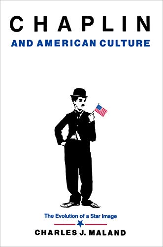 9780691094403: Chaplin and American Culture: The Evolution of a Star Image
