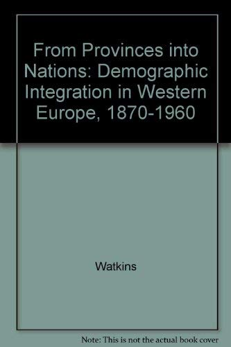 From Provinces into Nations: Demographic Integration in: Watkins, Susan Cotts