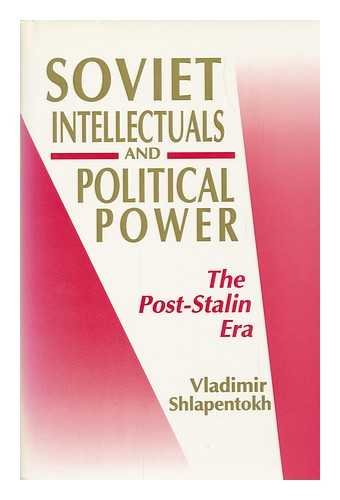 9780691094595: Soviet Intellectuals and Political Power: The Post-Stalin Era (Princeton Legacy Library)
