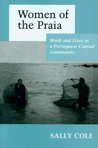 9780691094649: Women of the Praia: Work and Lives in a Portuguese Coastal Community