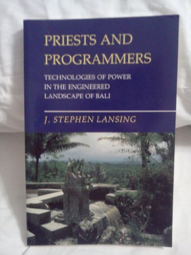 9780691094663: Priests and Programmers: Technologies of Power in the Engineered Landscape of Bali