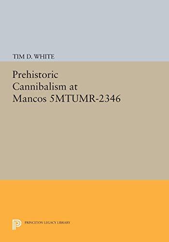 9780691094670: Prehistoric Cannibalism at Mancos 5MTUMR-2346 (Princeton Legacy Library)