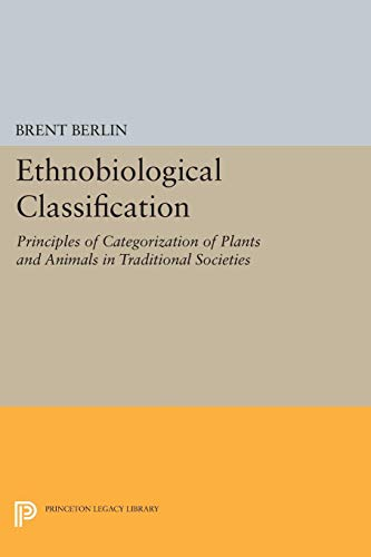 9780691094694: Ethnobiological Classification: Principles of Categorization of Plants and Animals in Traditional Societies