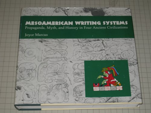Mesoamerican Writing Systems: Propaganda, Myth, and History in Four Ancient Civilizations