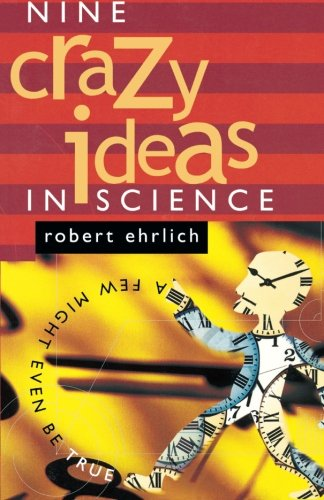9780691094953: Nine Crazy Ideas in Science: A Few Might Even Be True