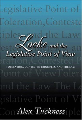 9780691095035: Locke and the Legislative Point of View: Toleration, Contested Principles, and the Law