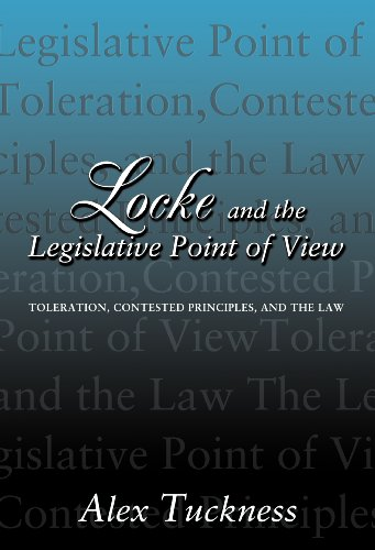 9780691095042: Locke and the Legislative Point of View: Toleration, Contested Principles, and the Law