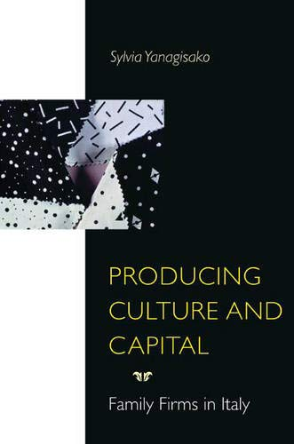 9780691095097: Producing Culture and Capital: Family Firms in Italy