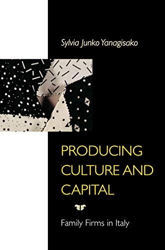 9780691095103: Producing Culture and Capital: Family Firms in Italy