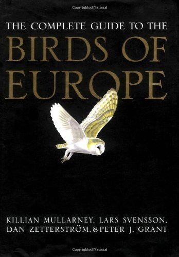 The Complete Guide to the Birds of Europe: Lars Svensson, Peter J. Grant