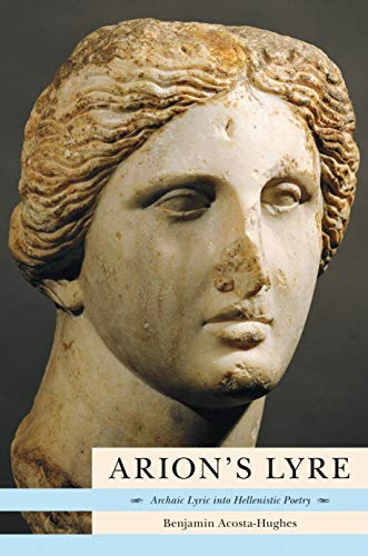 9780691095257: Arion's Lyre: Archaic Lyric into Hellenistic Poetry